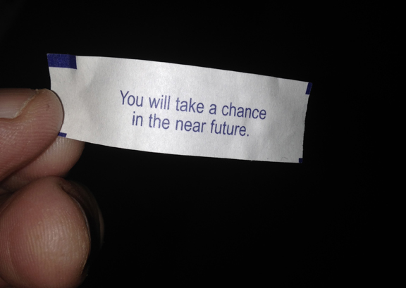 Fortune from Friday evening's fortune cookie